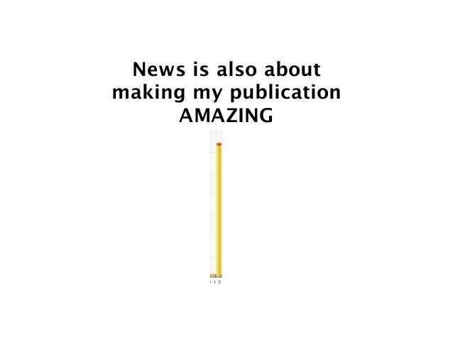 News is also about making my publication AMAZING