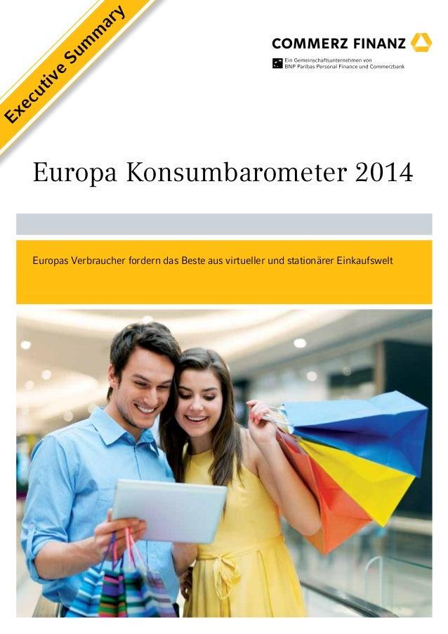 Executive Summary  Europa Konsumbarometer 2014  Europas Verbraucher fordern das Beste aus virtueller und stationärer Einka...