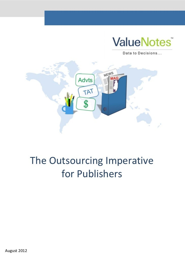 The Outsourcing Imperative                    for PublishersAugust 2012