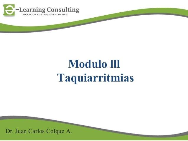 Modulo lllTaquiarritmiasDr. Juan Carlos Colque A.