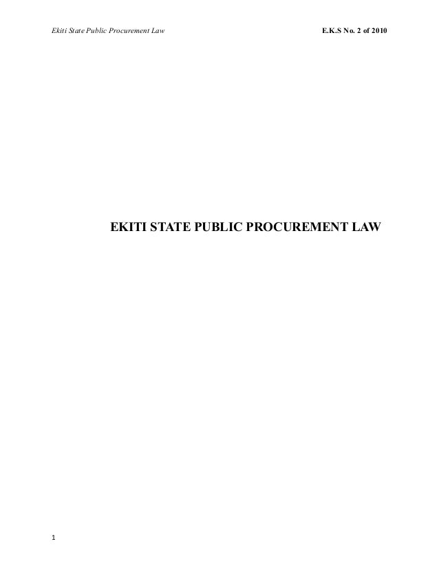 Ekiti State Public Procurement Law E.K.S No. 2 of 2010 EKITI STATE PUBLIC PROCUREMENT LAW 1