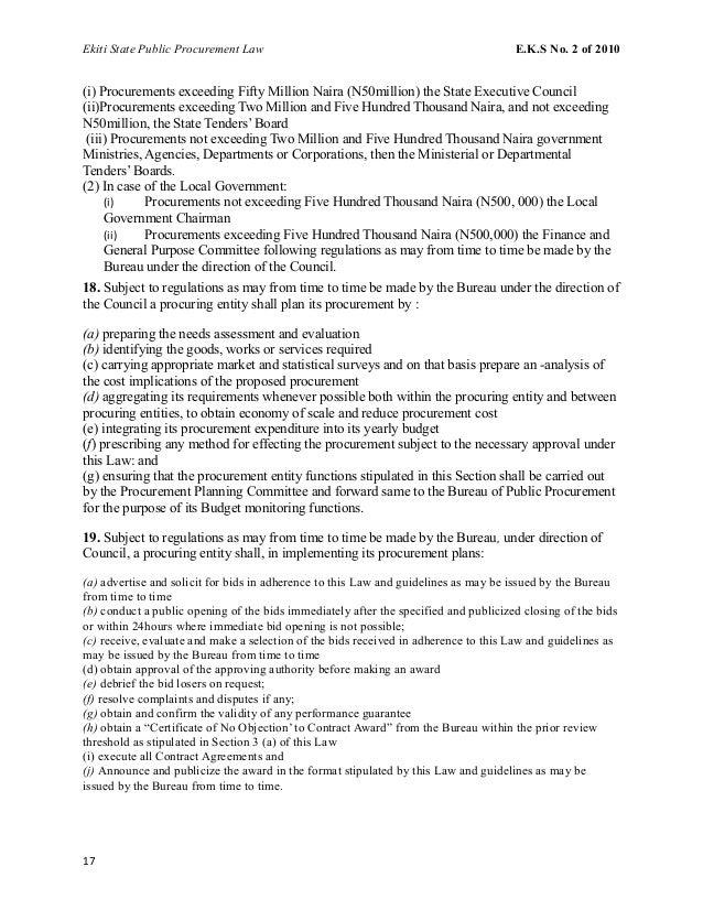 Ekiti State Public Procurement Law E.K.S No. 2 of 2010 (i) Procurements exceeding Fifty Million Naira (N50million) the Sta...