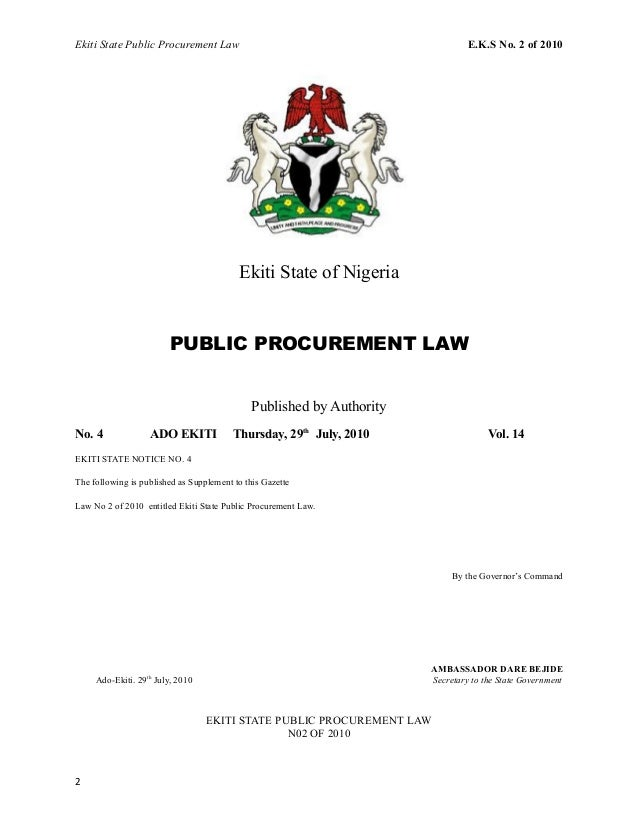 Ekiti State Public Procurement Law E.K.S No. 2 of 2010 Ekiti State of Nigeria PUBLIC PROCUREMENT LAW Published by Authorit...