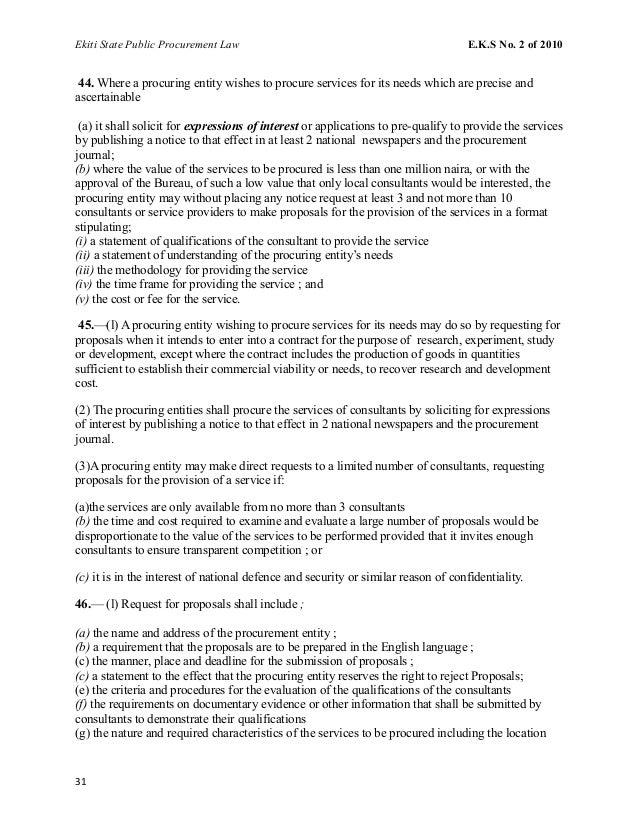 Ekiti State Public Procurement Law E.K.S No. 2 of 2010 44. Where a procuring entity wishes to procure services for its nee...
