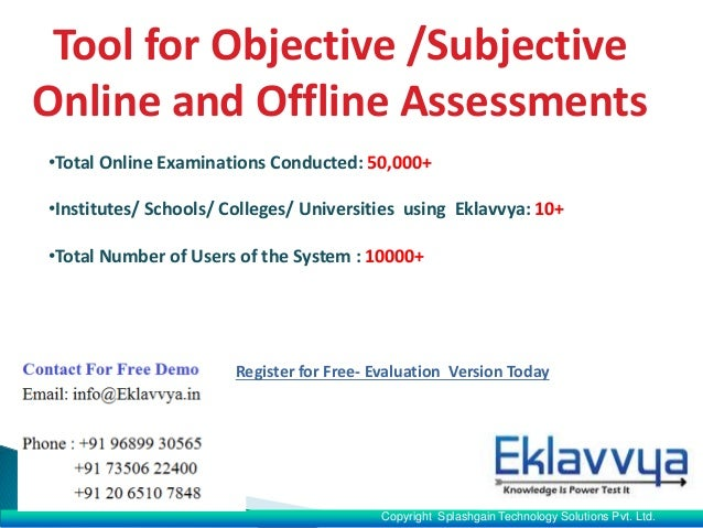 Tool for Objective /Subjective Online and Offline Assessments •Total Online  Examinations Conducted: 50,000 ...