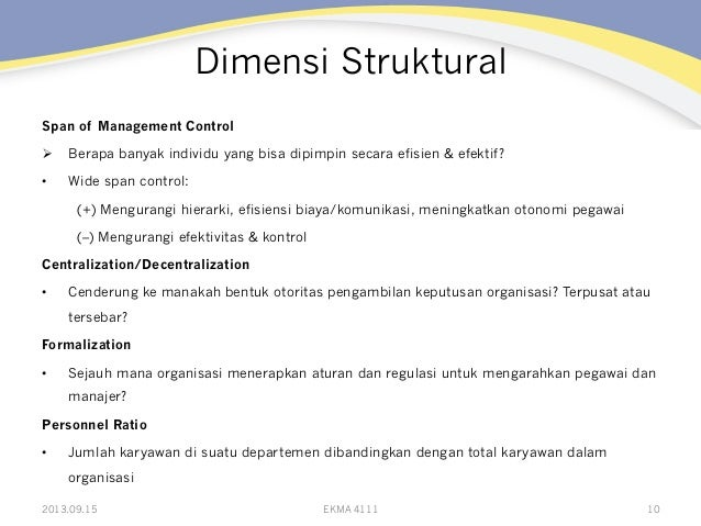 Dimensi Struktural Span of Management Control Ø Berapa banyak individu yang bisa dipimpin secara efisien & efektif? • W...