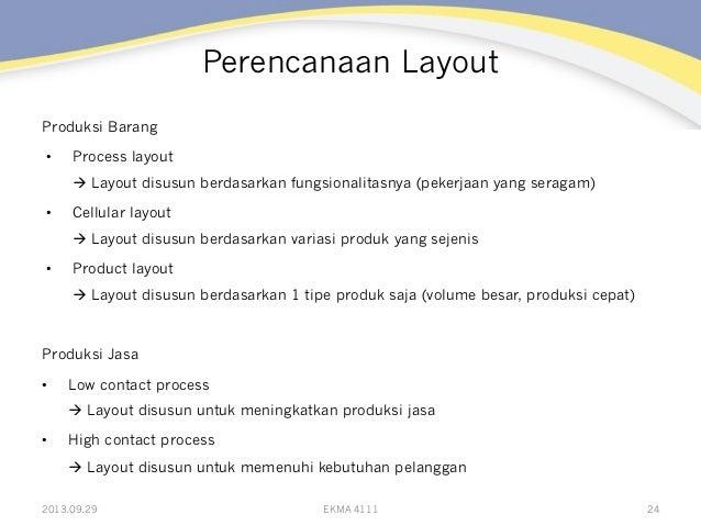Perencanaan Layout Produksi Barang • Process layout à Layout disusun berdasarkan fungsionalitasnya (pekerjaan yang serag...