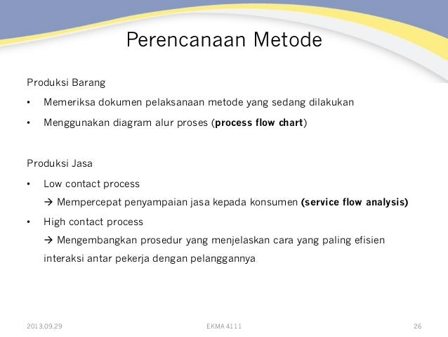 Perencanaan Metode Produksi Barang • Memeriksa dokumen pelaksanaan metode yang sedang dilakukan • Menggunakan diagram al...