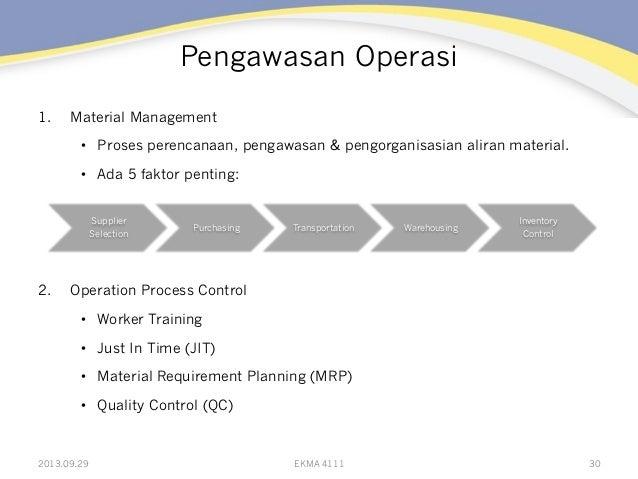 Pengawasan Operasi 1. Material Management • Proses perencanaan, pengawasan & pengorganisasian aliran material. • Ada 5 ...