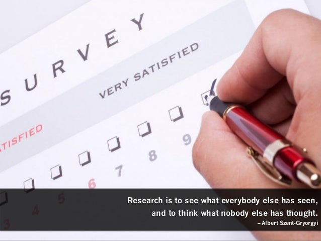 Research is to see what everybody else has seen, and to think what nobody else has thought. – Albert Szent-Gryorgyi