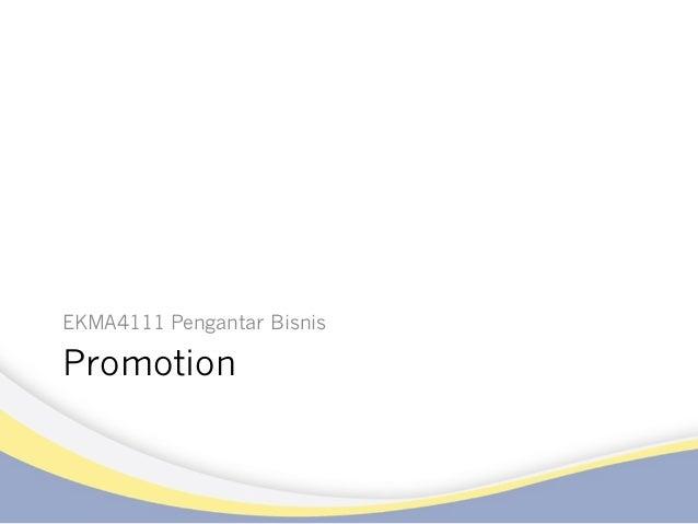 Promotion EKMA4111 Pengantar Bisnis