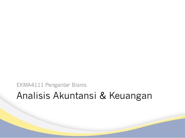 EKMA4111 Pengantar Bisnis  Analisis Akuntansi & Keuangan