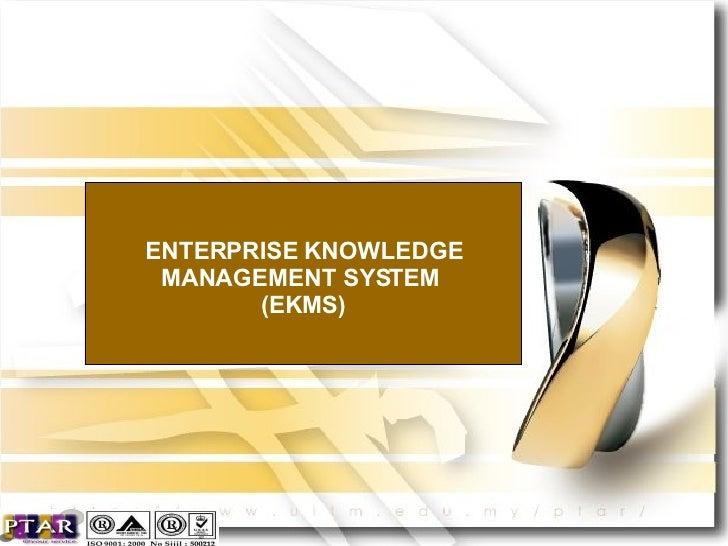 ENTERPRISE KNOWLEDGE MANAGEMENT SYSTEM  (EKMS)