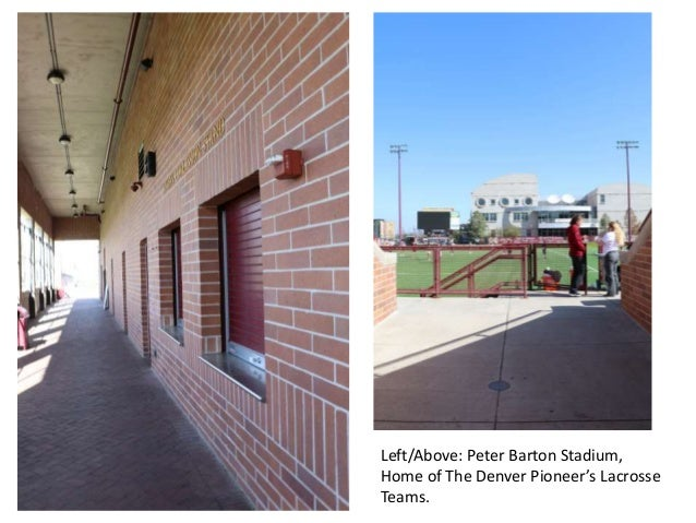 Left/Above: Peter Barton Stadium, Home of The Denver Pioneer's Lacrosse Teams.