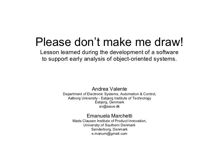 Please don't make me draw!Lesson learned during the development of a software to support early analysis of object-oriented...