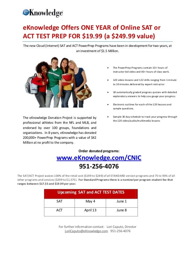 eKnowledge Offers ONE YEAR of Online SAT or    ACT TEST PREP FOR $19.99 (a $249.99 value)    The new Cloud (Internet) SAT ...