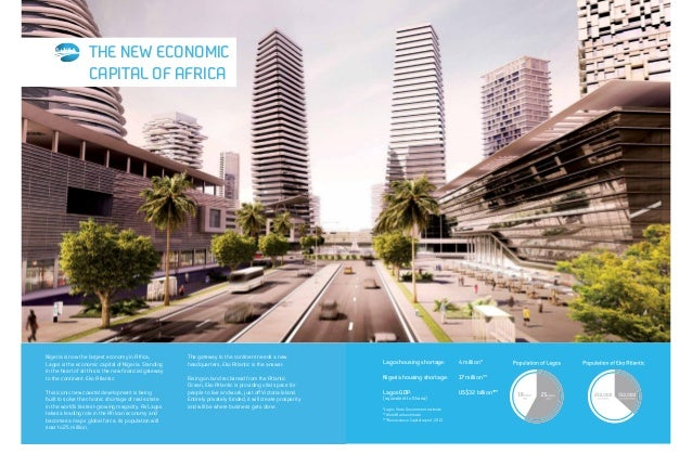 SHAPING THE FUTURE Eko Atlantic is more than a city; it is a symbol of Nigeria's pride and is pivotal to realising the nat...