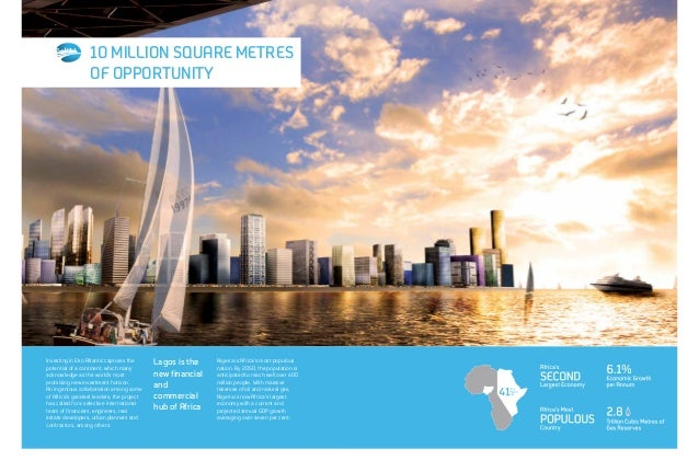 A CITY IN THE MAKING In the heart of Eko Atlantic City rises its most impressive feature: a spectacular central boulevard....