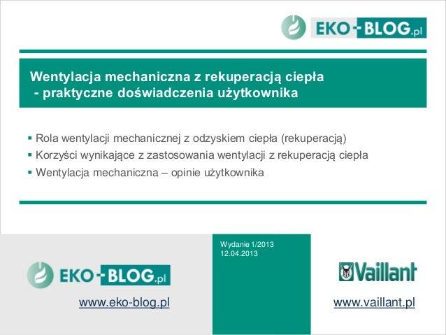 Wentylacja mechaniczna z rekuperacją ciepła- praktyczne doświadczenia użytkownika Rola wentylacji mechanicznej z odzyskie...