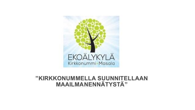 """""""KIRKKONUMMELLA SUUNNITELLAAN MAAILMANENNÄTYSTÄ"""""""