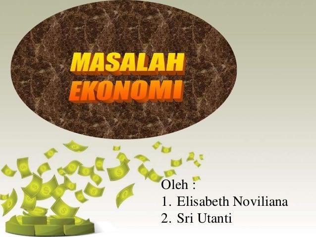 Oleh : 1. Elisabeth Noviliana 2. Sri Utanti
