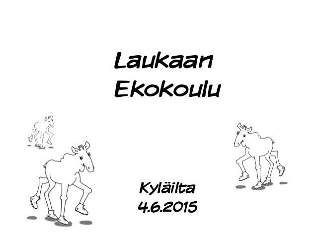 Laukaan Ekokoulu Kyläilta 4.6.2015