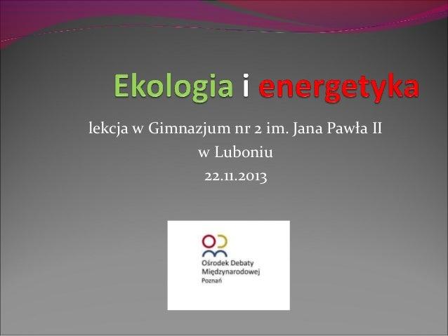 lekcja w Gimnazjum nr 2 im. Jana Pawła II w Luboniu 22.11.2013