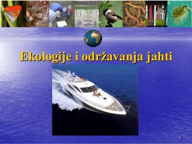 11Ekologije i odrEkologije i održžavanja jahtiavanja jahti