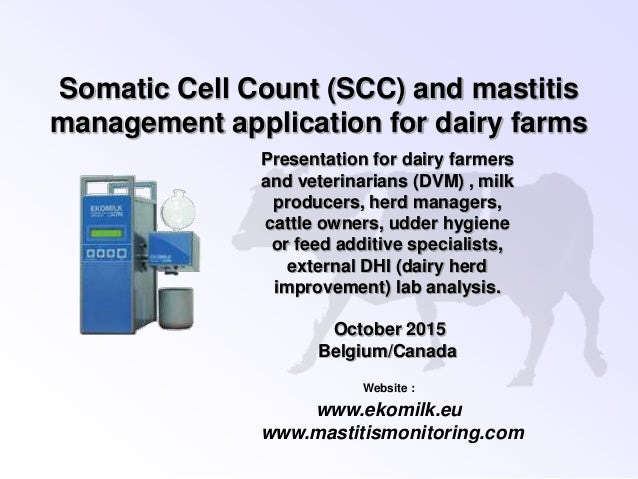 Somatic Cell Count (SCC) and mastitis management application for dairy farms Presentation for dairy farmers and veterinari...