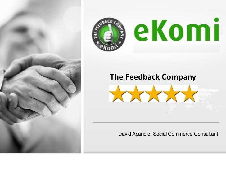The Feedback Company David Aparicio, Social Commerce Consultant                                              1