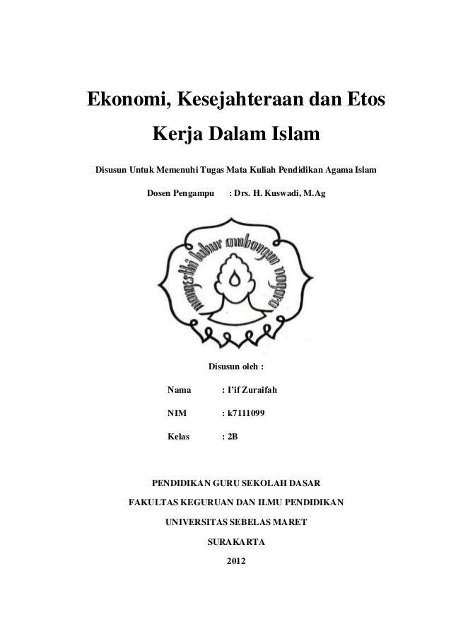 Ekonomi, Kesejahteraan dan Etos Kerja Dalam Islam Disusun Untuk Memenuhi Tugas Mata Kuliah Pendidikan Agama Islam Dosen Pe...