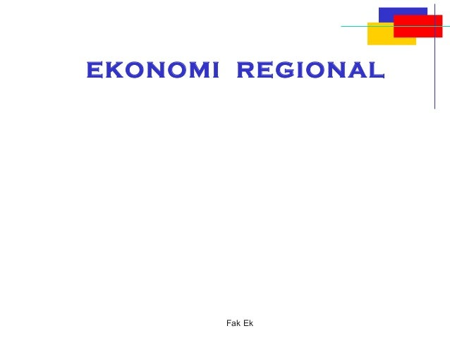 EKONOMI REGIONAL Fak Ek
