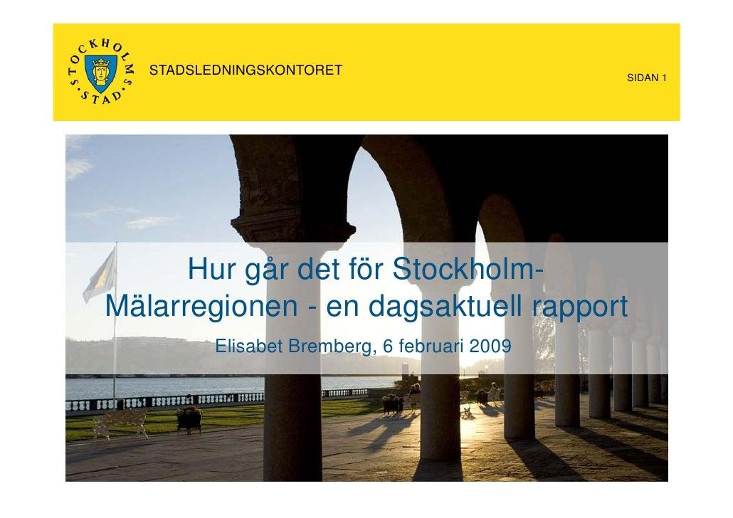STADSLEDNINGSKONTORET                       SIDAN 1           Hur å det för St kh l       H går d t fö Stockholm- Mälarreg...