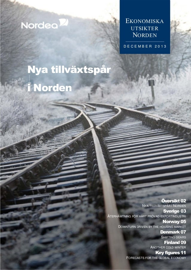 ■ Översikt  EKONOMISKA UTSIKTER NORDEN DECEMBER 2013  Nya tillväxtspår i Norden  Översikt 02 NYA TILLVÄXTSPÅR I NORDEN  Sv...