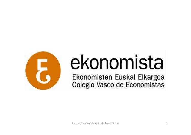 Ekonomista-‐Colegio Vasco de Economistas    1