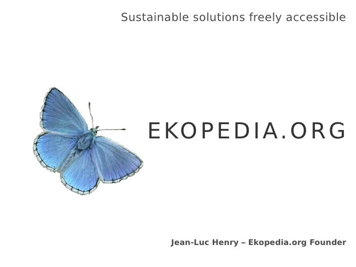 Sustainable solutions freely accessible EKOPEDIA.ORG Jean-Luc Henry – Ekopedia.org  Founder