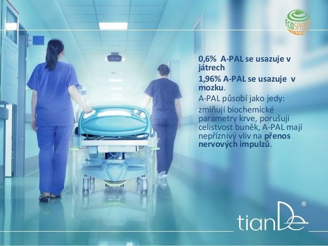 0,6% A-PAL se usazuje v játrech 1,96% A-PAL se usazuje v mozku. A-PAL působí jako jedy: zmiňují biochemícké parametry krve...