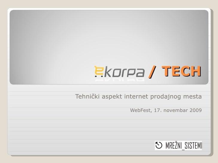 / TECH Tehnički aspekt internet prodajnog mesta WebFest, 17. novembar 2009