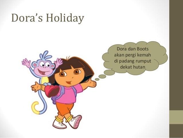 Dora's Holiday                  Dora dan Boots                 akan pergi kemah                 di padang rumput          ...