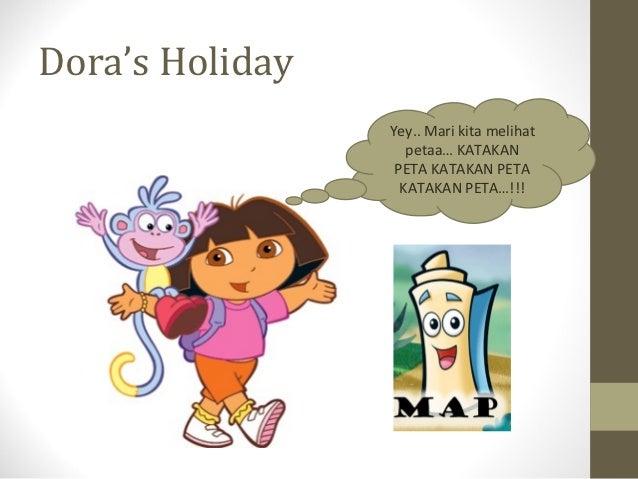 Dora's Holiday                 Yey.. Mari kita melihat                    petaa… KATAKAN                  PETA KATAKAN PET...