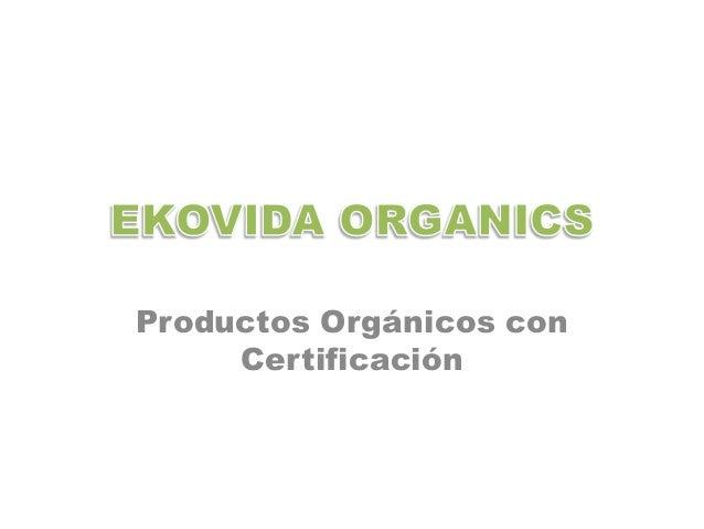 Productos Orgánicos con     Certificación