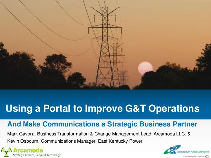 Using a Portal to Improve G&T OperationsAnd Make Communications a Strategic Business PartnerMark Gavora, Business Transfor...