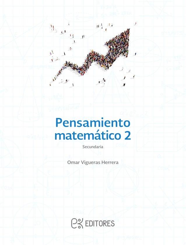 Pensamiento matemático 2 Fue elaborado por Ek Editores S. A. de C. V. para la Coordinación Sectorial de Educación Secundar...