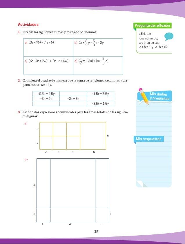 40 Algunas expresiones algebraicas se pueden obtener de otras haciendo algu- nas operaciones, cuando esto sucede decimos q...
