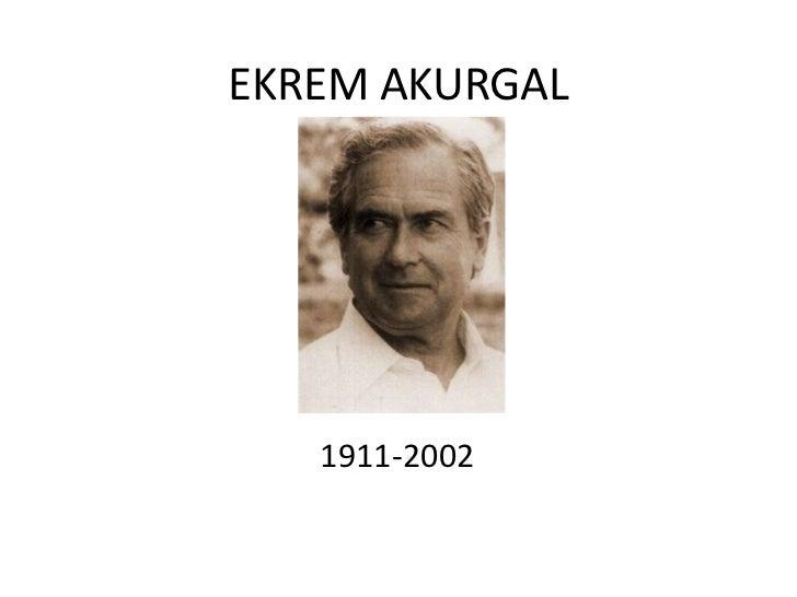 EKREM AKURGAL<br />1911-2002<br />