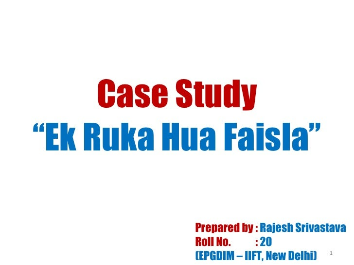 case study on ek ruka hua faisla
