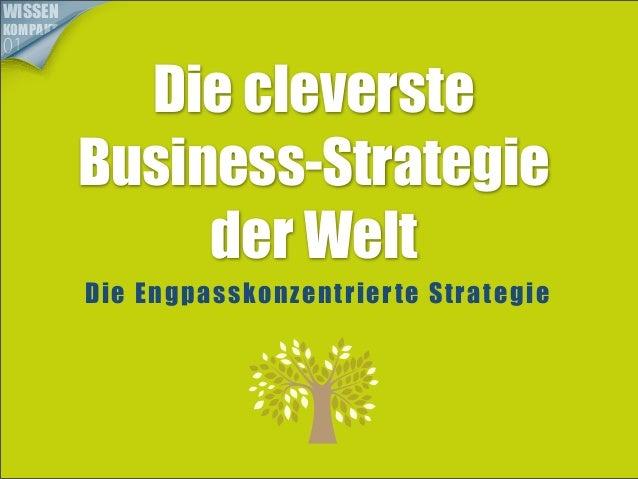 WISSENKOMPAKT01            Die cleverste          Business-Strategie               der Welt          Die Engpassko nze ntr...