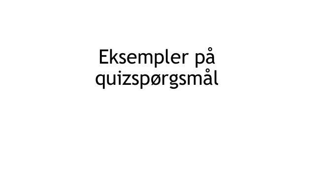 Eksempler på quizspørgsmål