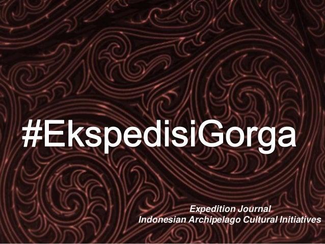 Expedition JournalIndonesian Archipelago Cultural Initiatives