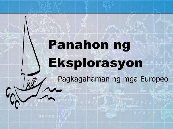 Panahon ng Eksplorasyon Pagkagahaman ng mga Europeo